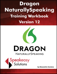 Dragon NaturallySpeaking training workbook version 12