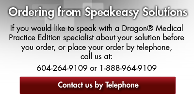Ordering Dragon® Medical Practice Edition from Speakeasy Solutions Inc.