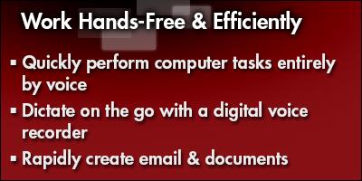 Work Hands-Free & Increase Efficiencies