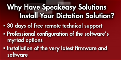 Why Have Speakeasy Solutions Inc. Install Your Digital Dictation Solution?