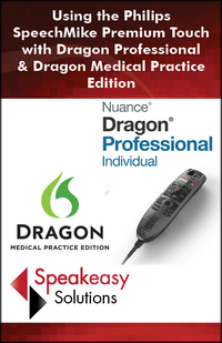 Using the Philips SpeechMike Premium with Dragon NaturallySpeaking & Dragon Medical Practice Edition Training Workbook