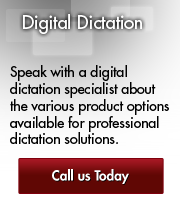 Call us Today about Digital Dictation Solutions