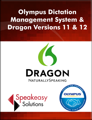 Olympus Dictation Management System & Dragon NaturallySpeaking version 12 / Dragon Medical Practice Edition training workbook